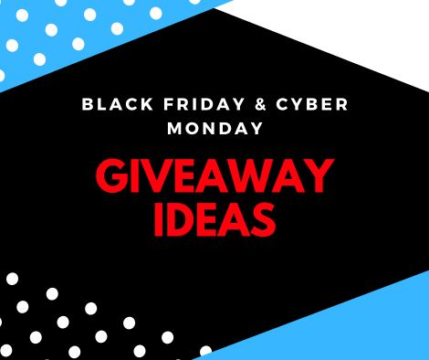 Black Friday Giveaway Ideas